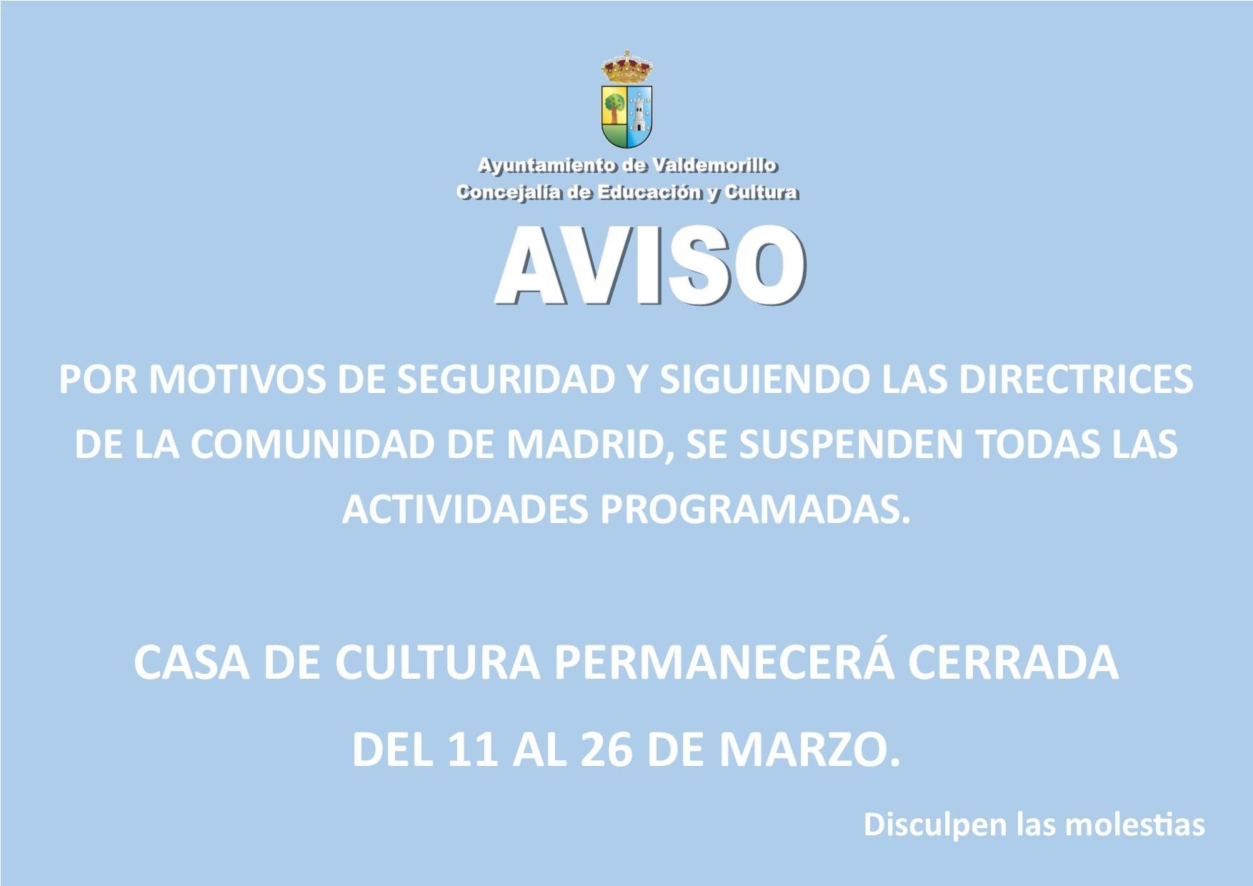 La Casa de Cultura de Valdemorillo  suspende programación y cierra  del 11 al 26 de marzo por motivos de seguridad